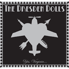 Yes Virginia. The Dresden Dolls