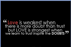 Love Trust Quotes Stunning Quote Pictures Love Is Weakest When There Is More Doubt Than Trust