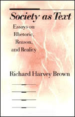 society as text essays on rhetoric reason and reality brown essays on rhetoric reason and reality