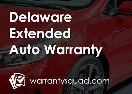 delaware extended auto warranty plans find the best warranty coverage for your area and start