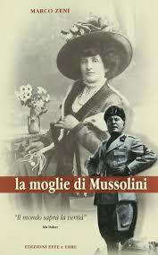 Amazon.it: La moglie di Mussolini - Marco Zeni - Libri