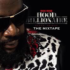 Rick Ross - Hood Billionaire The Mixtape | Buymixtapes.com