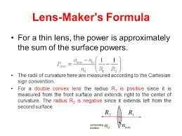 35 lens maker s formula for a thin lens the power is approximately the sum of the surface powers the radii of curvature here are measured according to the
