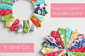 Dresden Plate Quilt Pattern Gorgeous V And Co V And Co How To Make A Dresden Plate
