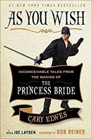 com the princess bride and philosophy inconceivable as you wish inconceivable tales from the making of the princess bride