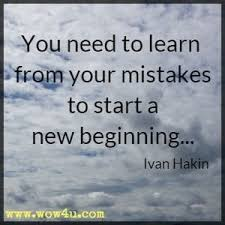 Image of: Wallpaperhawk You Need To Learn From Your Mistakes To Start New Beginning Awesoroo 75 New Beginning Quotes Inspirational Words Of Wisdom