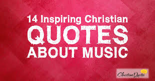 Quotes About Music Classy 48 Inspiring Christian Quotes About Music ChristianQuotes
