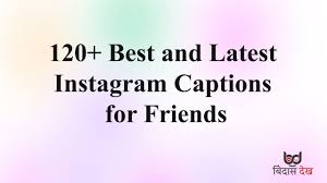 Short Funny Sassy Instagram Captions For Best Friends Selfies 2019