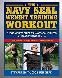 the navy seal weight workout the plete guide to navy seal fitness phase