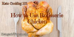 with rotisserie ens on keto
