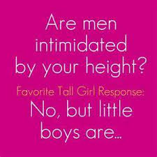 Tall And Beautiful Quotes Best Of Ultimate Quotes About Tall Girls Share Quotes 24 You