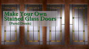 make your own stained glass doors pared down