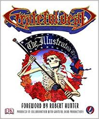 <b>Grateful Dead: The</b> Illustrated Trip: Robert Hunter, Stephen Peters ...