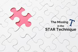Star Interview Techniques The Missing T In The Star Technique Interview Expert Academy