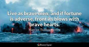 Brave Quotes Beauteous Brave Quotes BrainyQuote