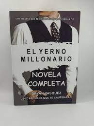 Maybe you would like to learn more about one of these? El Yerno Millonario Leer El Yerno Millonario Este Libro Es Para Ti Si No Quieres Volver A Perder El Sueno A Causa Del Dinero Sina Nasar