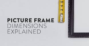 picture frame dimensions explained