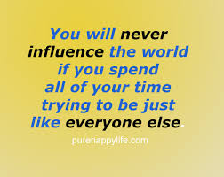 Influence Quotes Classy Truth Quote You Will Never Influence The World If You Spend All Of