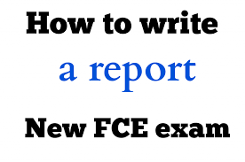 write a report how to write a report for new fce exam english exam help