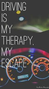 Therapy Quotes Cool Life Quotes Inspiration Driving Is My Therapy My Escape Love