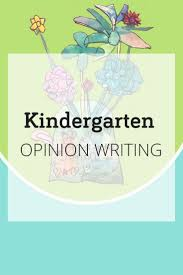 best images about kindergarten opinion writing 17 best images about kindergarten opinion writing anchor charts writing goals and common cores