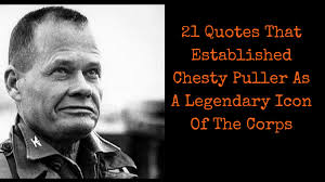 Chesty Puller Quotes Beauteous 48 Chesty Puller Quotes QuotePrism