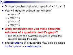 on your graphing calculator graph x 2 11x 18 you will need to change 5 solve each equation
