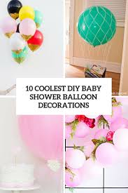 10 Simple Yet Coolest DIY Baby Shower Balloon Decorations