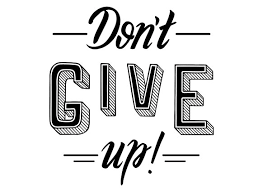 Don T Give Up Quotes Best 48 Inspiring Quotes About Never Giving Up