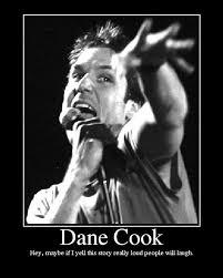 Dane cook!! XD on Pinterest | Oprah, Humpback Whale and Fairytale ... via Relatably.com