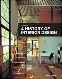 a history of interior design john f pile 9780470228883 amazon books