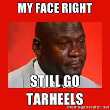 My face right Still go TARHEELS - crying michael jordan | Meme ... via Relatably.com