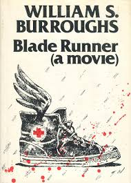 the blade runner and the shootist realitystudio william s burroughs blade runner a movie 1979