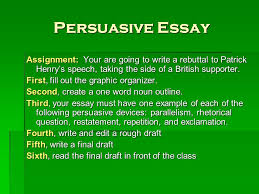 speech in the virginia convention ppt video online persuasive essay assignment your are going to write a rebuttal to patrick henry s speech