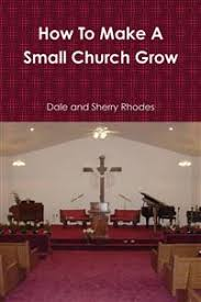 How To Make A Small Church Grow - Dale and Sherry Rhodes -  heftet(9780557719594) | Adlibris Bokhandel
