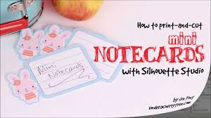 How To Print And Cut Mini Notecards With Silhouette Studio