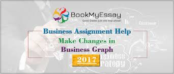 understand how is business assignment help make changes in  understand how is business assignment help make changes in business graph 2017