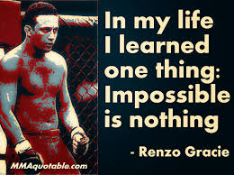 Mma Quotes Amazing Motivational Quotes With Pictures Many MMA UFC Renzo Gracie Quotes