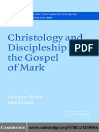 Christology and Discipleship in the Gospel of Mark - Suzanne Watts  Henderson.pdf | Gospel Of Mark | Christology
