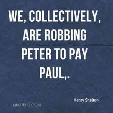 Image result for images of robbing peter to pay paul