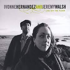 Ivonne Hernandez & Jeremy Walsh - Live Off the Floor - Amazon.com Music