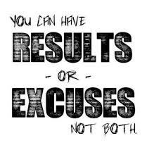 Excuses Quotes Fascinating You Can Have Results Or Excuses InspireMyWorkout A