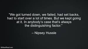 30 Best Nipsey Hussle Quotes On Love Life Success And Music