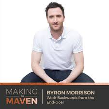 Work Backwards from the End-Goal | Byron Morrison | MTM082