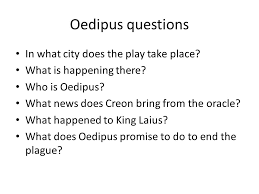oedipus questions in what city does the play take place ppt  1 oedipus questions