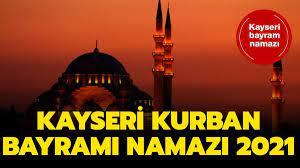 Kayseri bayram namazı saati 2021: Diyanet Kayseri Kurban Bayramı namazı  saat kaçta kılınacak?
