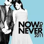 Now or Never 2011