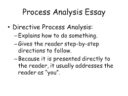 process analysis essay answers the following questions how do i process analysis essay directive process analysis explains how to do something