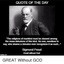 Freud Quotes Cool QUOTE OF THE DAY The Religions Of Mankind Must Be Classed Among The