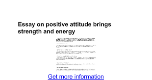 essay on positive attitude brings strength and energy google docs